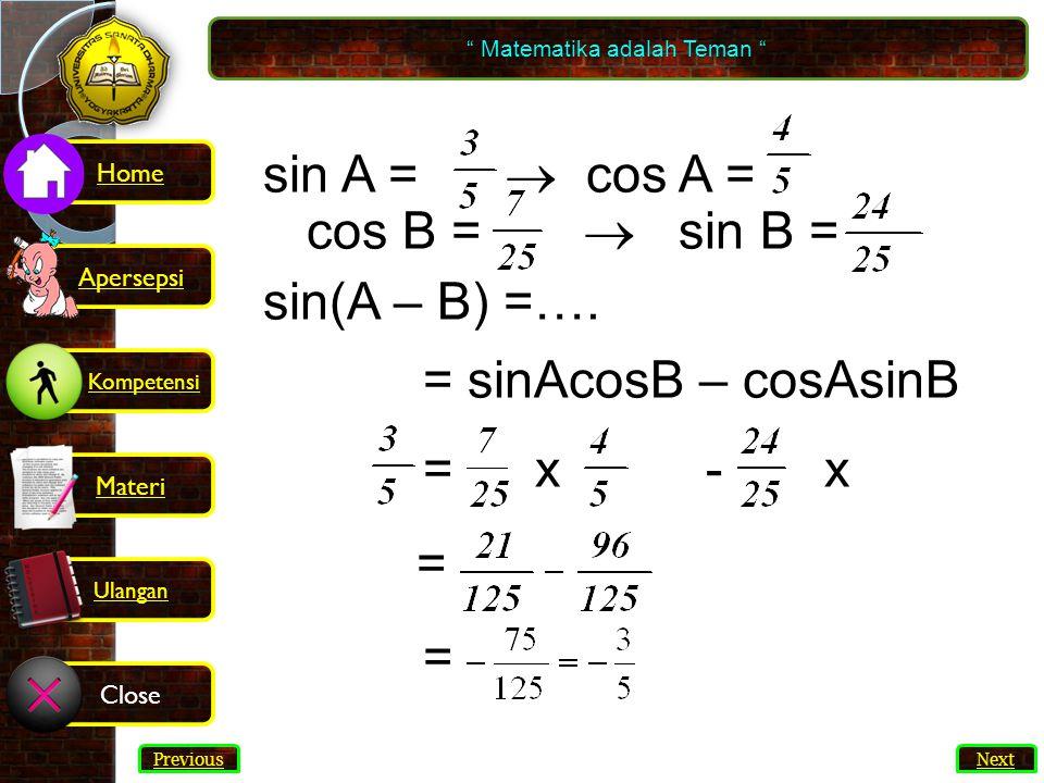 13 sin A =  cos A = cos B =  sin B = sin(A – B) =….