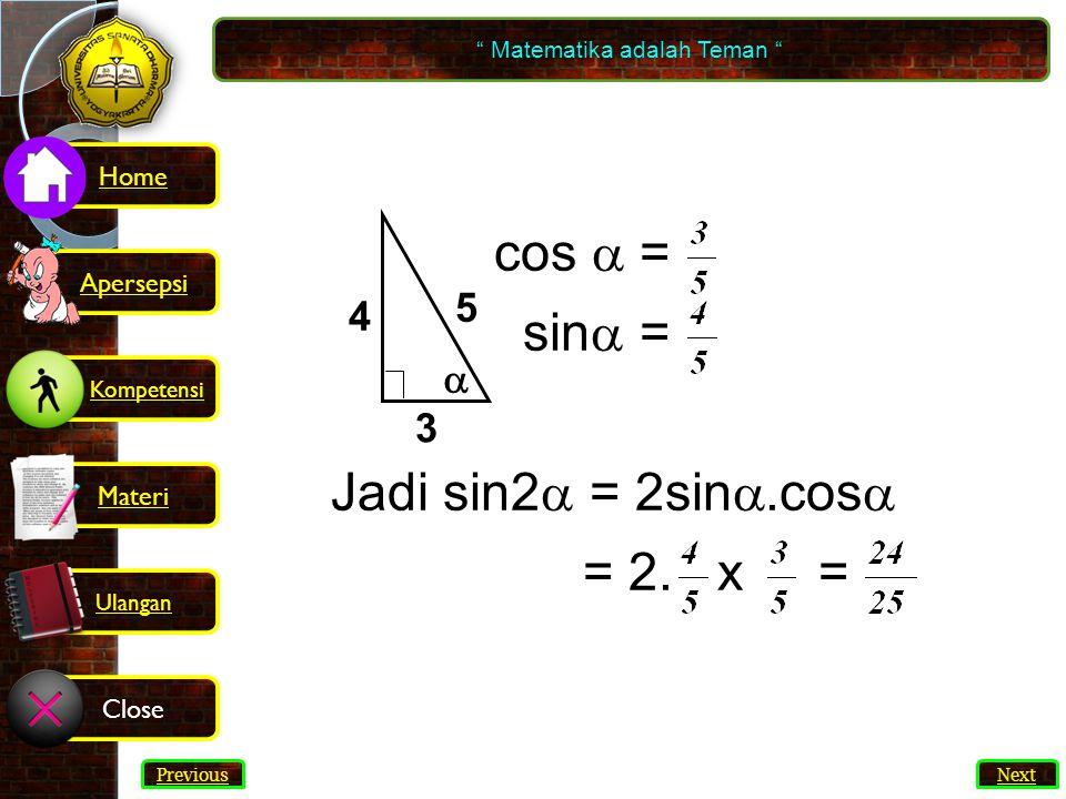 25 cos  = sin  = Jadi sin2  = 2sin .cos  = 2.