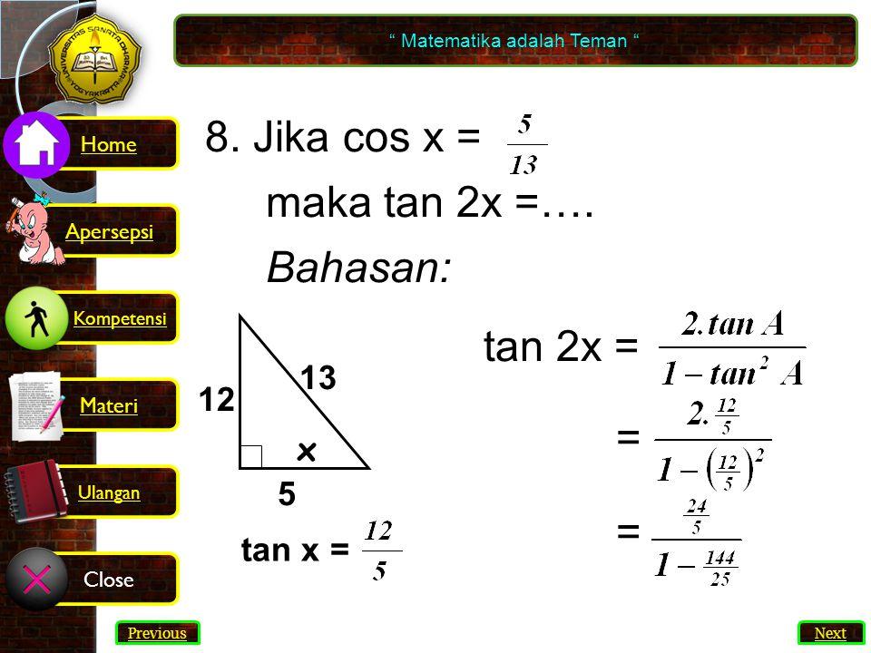 33 8.Jika cos x = maka tan 2x =….