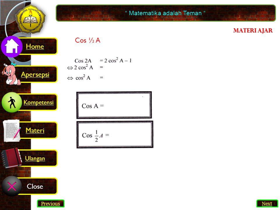 Materi ajar Cos ½ A Matematika adalah Teman Next Previous Kompetensi Home Materi Close Ulangan Apersepsi