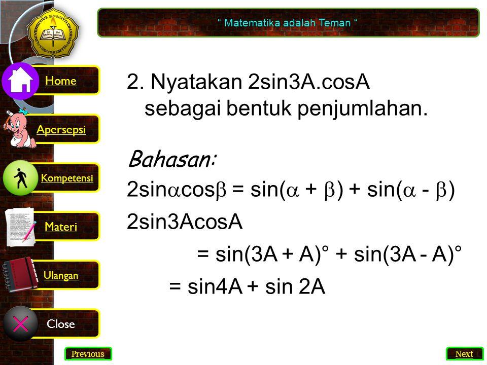 45 2.Nyatakan 2sin3A.cosA sebagai bentuk penjumlahan.