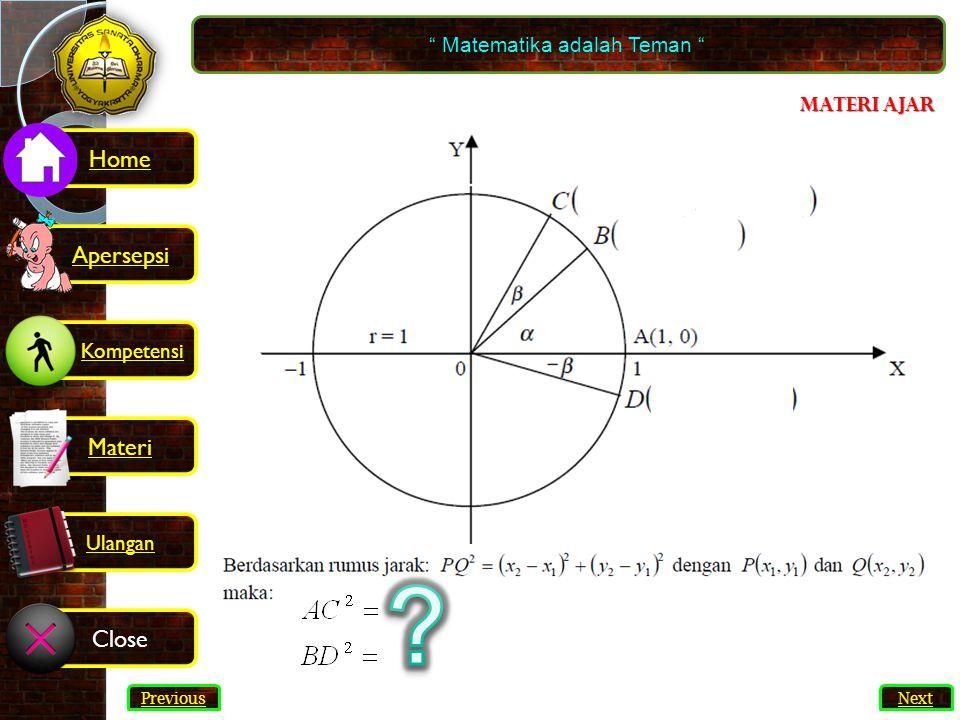 47 = 2.{1 - sin ¼ π} = 2(1 - ½ √2) = 2 - √2 Jadi, nilai adalah 2 - √2 Matematika adalah Teman Next Previous Kompetensi Home Materi Close Ulangan Apersepsi