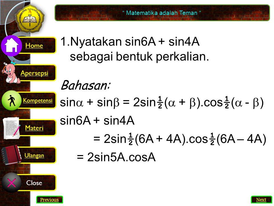 60 1.Nyatakan sin6A + sin4A sebagai bentuk perkalian.