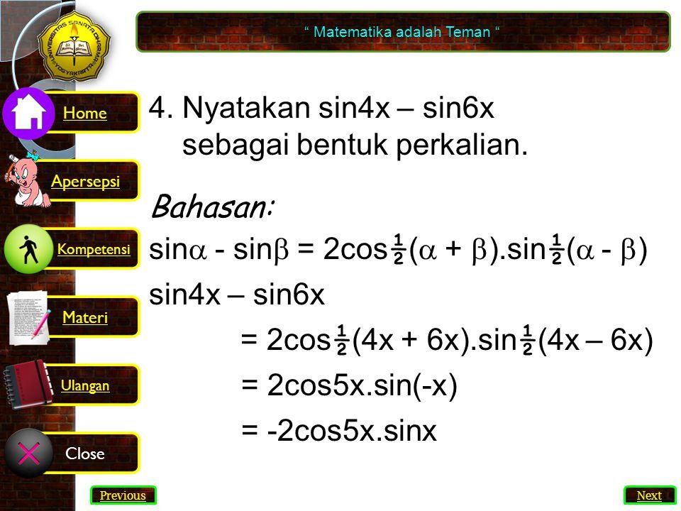 64 4.Nyatakan sin4x – sin6x sebagai bentuk perkalian.
