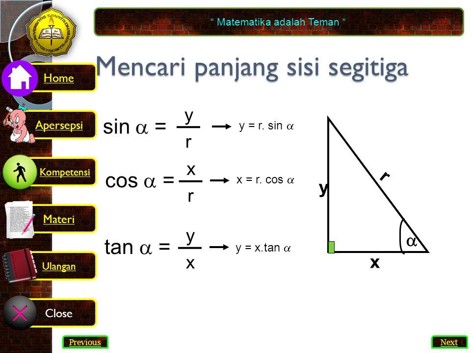 Mencari panjang sisi segitiga  x y r sin  = y r y = r.