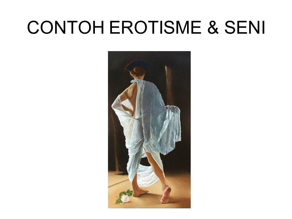 CONTOH EROTISME & SENI
