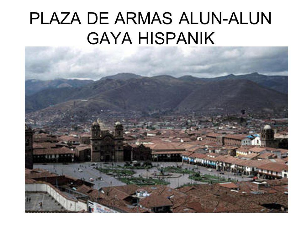 PLAZA DE ARMAS ALUN-ALUN GAYA HISPANIK