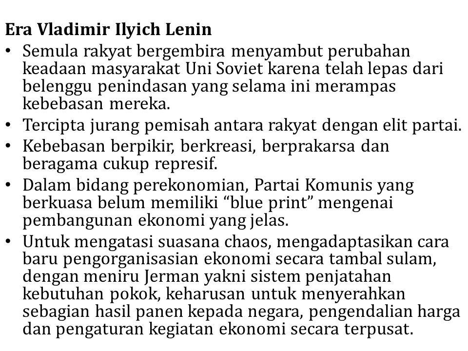 Era Vladimir Ilyich Lenin Semula rakyat bergembira menyambut perubahan keadaan masyarakat Uni Soviet karena telah lepas dari belenggu penindasan yang