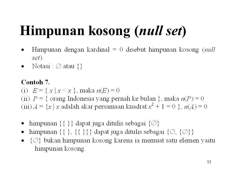 11 Himpunan kosong (null set)