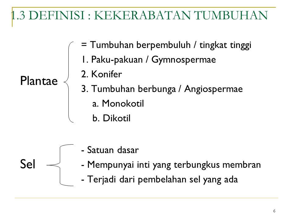 6 Plantae Sel = Tumbuhan berpembuluh / tingkat tinggi 1. Paku-pakuan / Gymnospermae 2. Konifer 3. Tumbuhan berbunga / Angiospermae a. Monokotil b. Dik