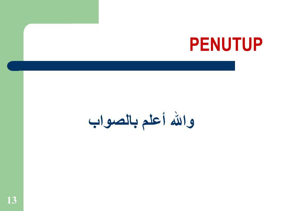 13 PENUTUP والله أعلم بالصواب