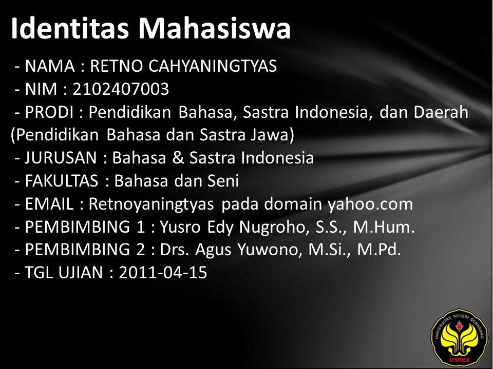 Identitas Mahasiswa - NAMA : RETNO CAHYANINGTYAS - NIM : 2102407003 - PRODI : Pendidikan Bahasa, Sastra Indonesia, dan Daerah (Pendidikan Bahasa dan S