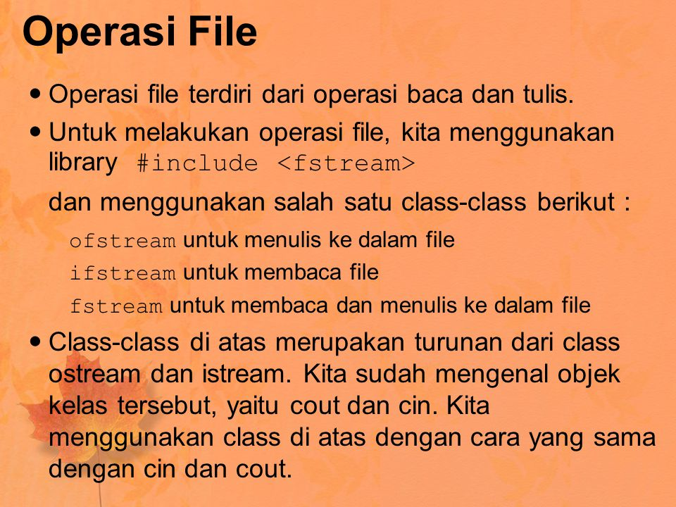 #include using namespace std; void main() { ofstream keluar( contoh.txt ,ios::out|ios::app); keluar<< Tambah baris <<endl; keluar<< Ini tambah baris ke2 <<endl; keluar<< Ini tambah baris ke3 <<endl; keluar.close(); _getch(); }