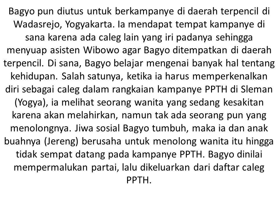 Bagyo pun diutus untuk berkampanye di daerah terpencil di Wadasrejo, Yogyakarta.
