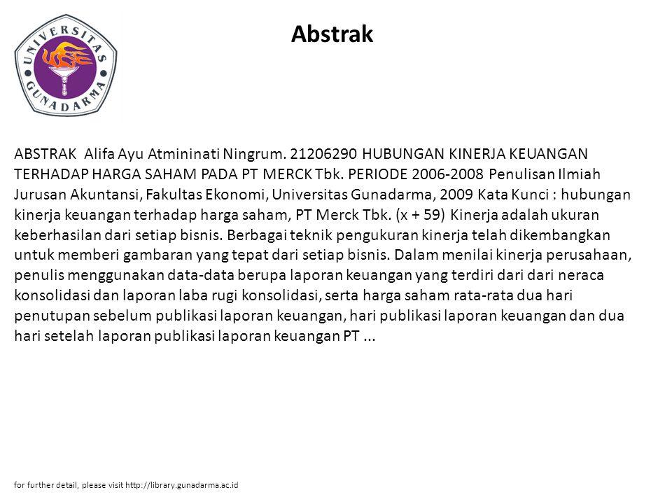 Abstrak ABSTRAK Alifa Ayu Atmininati Ningrum. 21206290 HUBUNGAN KINERJA KEUANGAN TERHADAP HARGA SAHAM PADA PT MERCK Tbk. PERIODE 2006-2008 Penulisan I