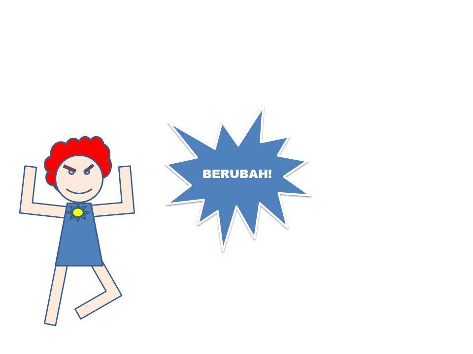 BERUBAH! BERUBAH!