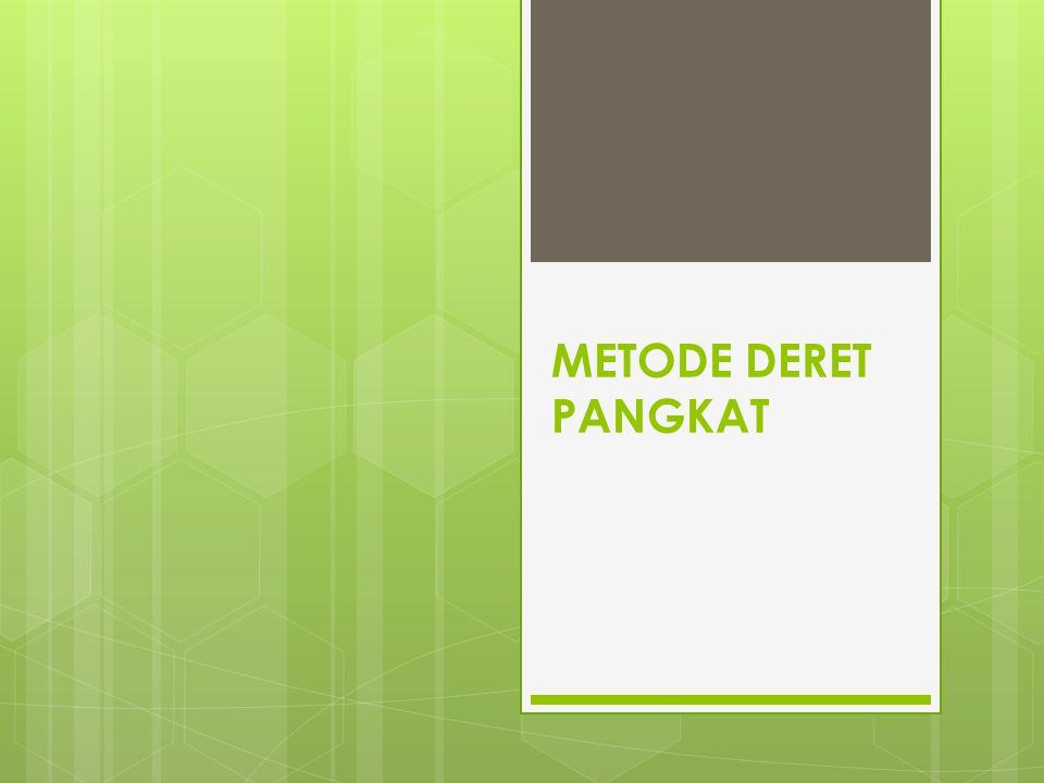 METODE DERET PANGKAT