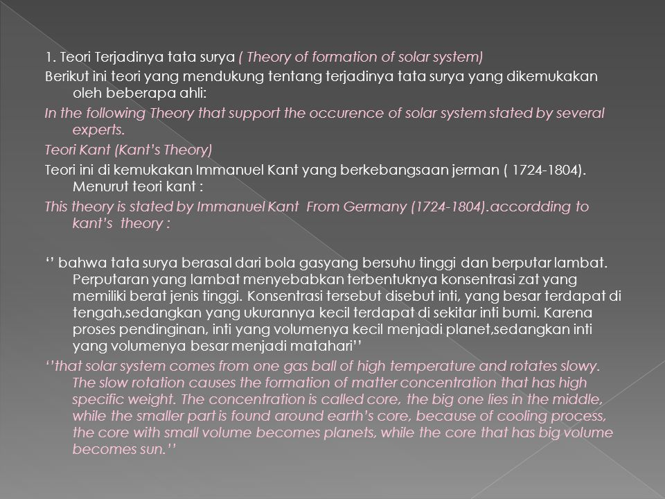 1. Teori Terjadinya tata surya ( Theory of formation of solar system) Berikut ini teori yang mendukung tentang terjadinya tata surya yang dikemukakan