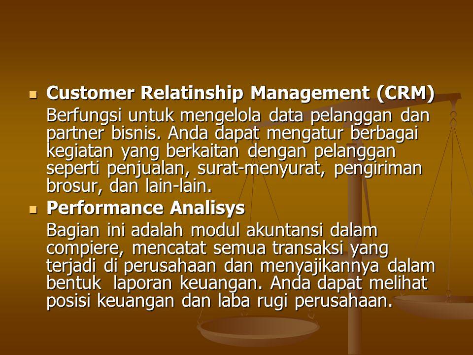 Customer Relatinship Management (CRM) Customer Relatinship Management (CRM) Berfungsi untuk mengelola data pelanggan dan partner bisnis. Anda dapat me