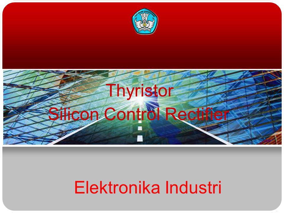 Elektronika Industri Thyristor Silicon Control Rectifier