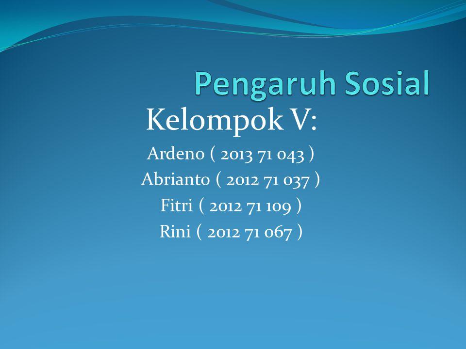 Kelompok V: Ardeno ( 2013 71 043 ) Abrianto ( 2012 71 037 ) Fitri ( 2012 71 109 ) Rini ( 2012 71 067 )