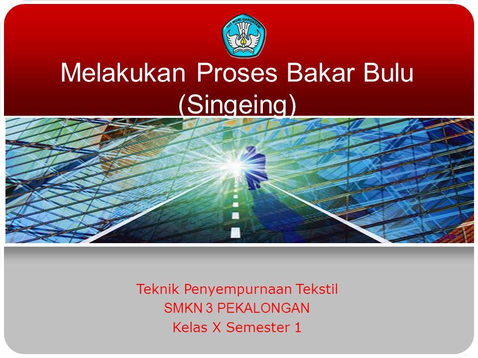 PROSES BAKAR BULU Teknologi dan Rekayasa PROSES BAKAR BULU MANUAL MESIN