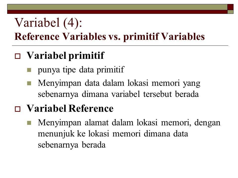 Variabel (4): Reference Variables vs.