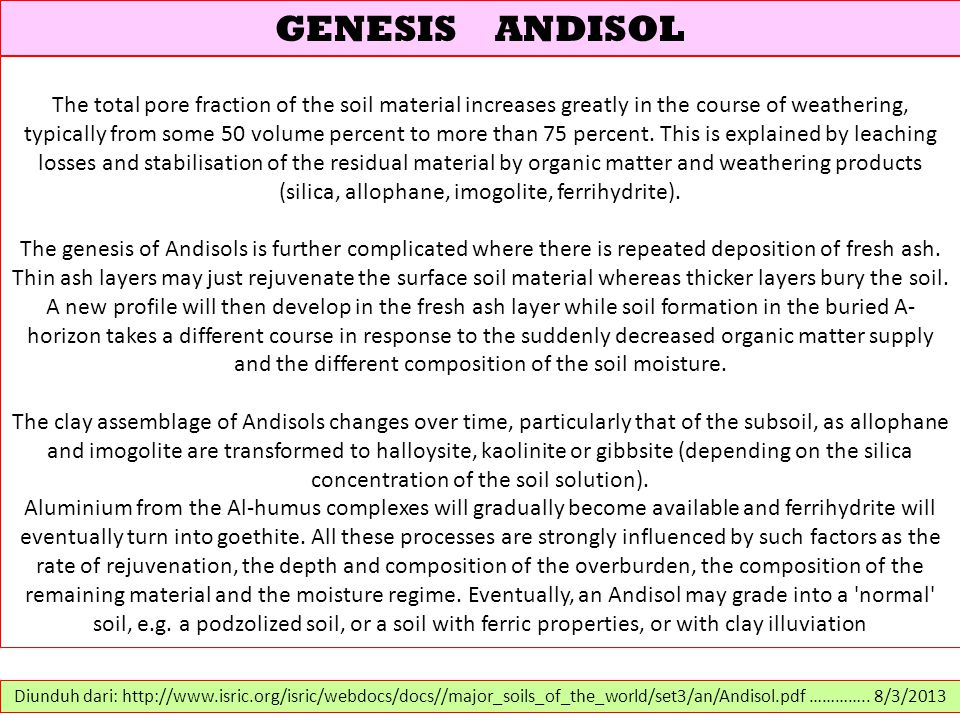 GENESIS ANDISOL The total pore fraction of the soil material increases greatly in the course of weathering, typically from some 50 volume percent to m