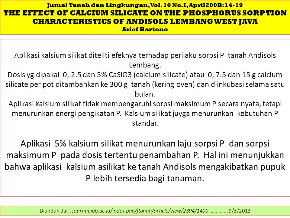 Jumal Tanah dan Lingkungan, Vol. 10 No.I, April200B:14-19 THE EFFECT OF CALCIUM SILICATE ON THE PHOSPHORUS SORPTION CHARACTERISTICS OF ANDISOLS LEMBAN