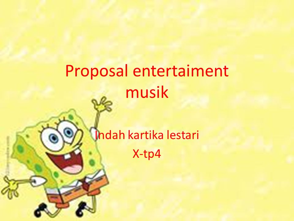 Proposal entertaiment musik Indah kartika lestari X-tp4