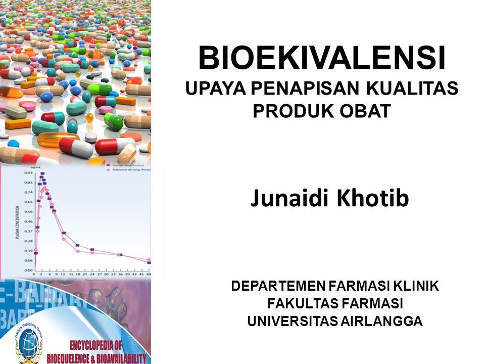 BIOEKIVALENSI (BE) Dua produk obat yang keduanya mempunyai ekivalensi farmasetik atau merupakan alternatif farmasetik dan pada pemberian dengan dosis molar yang sama akan menghasilkan bioavailabilitas yang sebanding sehingga efeknya akan sama dalam hal efikasi maupun keamanan BPOM, Pedoman Uji Bioekivalensi, 2004 ASEAN Guideline for the Conduct of Bioavailability and Bioequivalence Studies, 2005 PEDOMAN UJI BIOEKIVALENSI