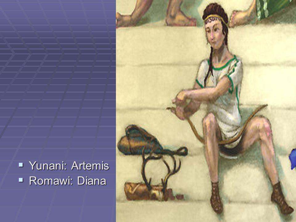  Yunani: Artemis  Romawi: Diana