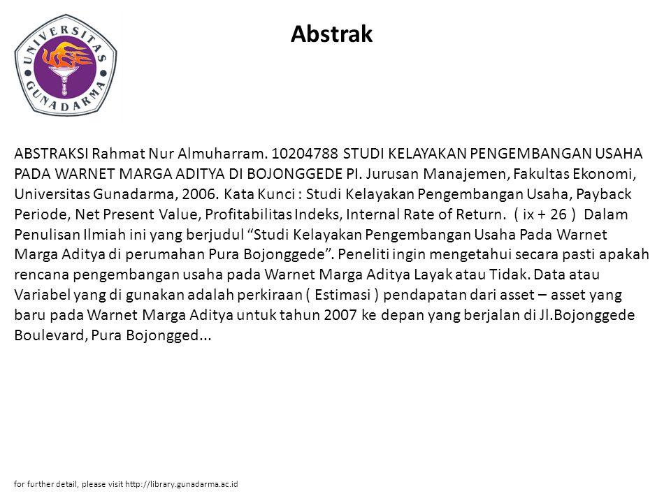 Abstrak ABSTRAKSI Rahmat Nur Almuharram. 10204788 STUDI KELAYAKAN PENGEMBANGAN USAHA PADA WARNET MARGA ADITYA DI BOJONGGEDE PI. Jurusan Manajemen, Fak