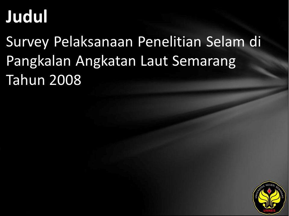 Judul Survey Pelaksanaan Penelitian Selam di Pangkalan Angkatan Laut Semarang Tahun 2008