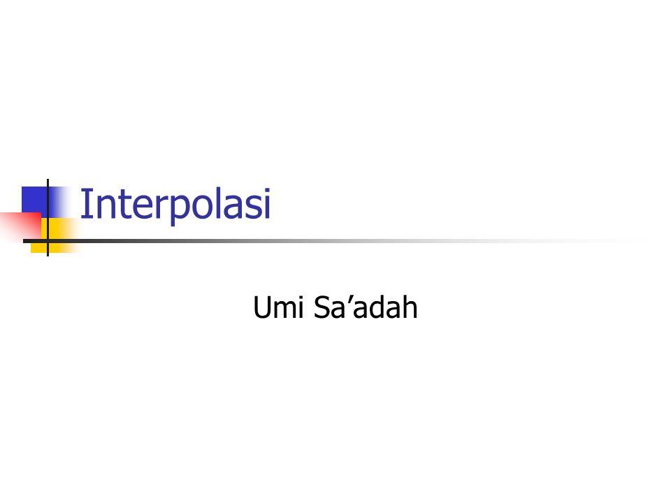 Interpolasi Polinom derajat 4 Titik yang digunakan 0 1 0.2 0.5 -0.2 0.5 0.8 0.058824 -0.8 0.058824 F(x) =18.3824x 4 -13.2353x 2 + 1