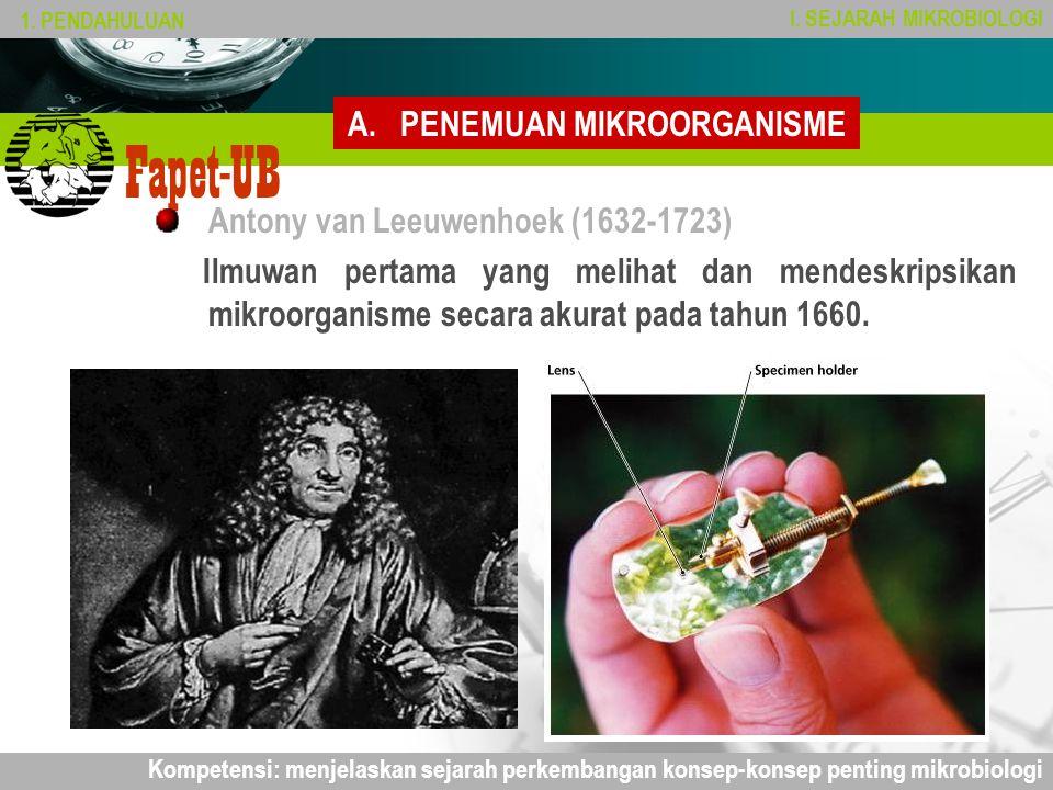 Company name Fapet-UB Antony van Leeuwenhoek (1632-1723) Ilmuwan pertama yang melihat dan mendeskripsikan mikroorganisme secara akurat pada tahun 1660.