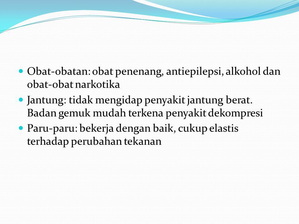Obat-obatan: obat penenang, antiepilepsi, alkohol dan obat-obat narkotika Jantung: tidak mengidap penyakit jantung berat. Badan gemuk mudah terkena pe