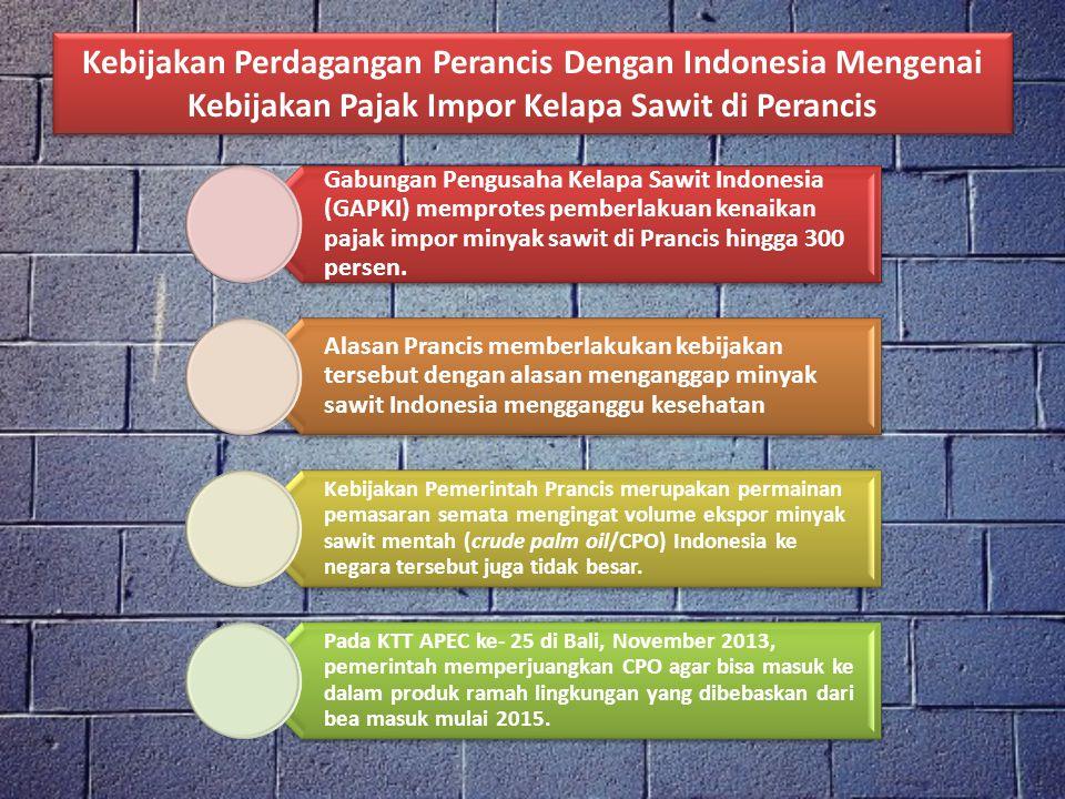 Gabungan Pengusaha Kelapa Sawit Indonesia (GAPKI) memprotes pemberlakuan kenaikan pajak impor minyak sawit di Prancis hingga 300 persen.