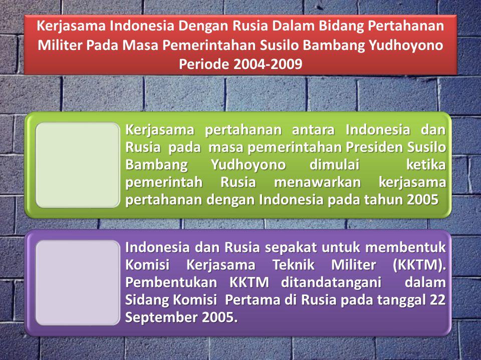 Kerjasama Indonesia Dengan Rusia Dalam Bidang Pertahanan Militer Pada Masa Pemerintahan Susilo Bambang Yudhoyono Periode 2004-2009 Kerjasama pertahana