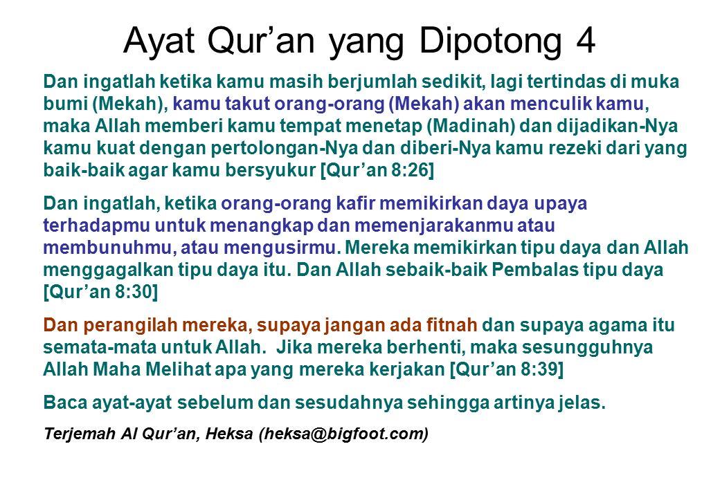 Ayat Qur'an yang Dipotong 4 Dan ingatlah ketika kamu masih berjumlah sedikit, lagi tertindas di muka bumi (Mekah), kamu takut orang-orang (Mekah) akan