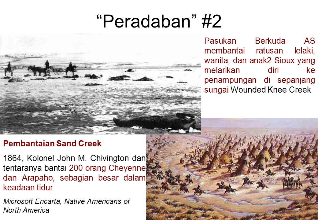 """""""Peradaban"""" #2 Pasukan Berkuda AS membantai ratusan lelaki, wanita, dan anak2 Sioux yang melarikan diri ke penampungan di sepanjang sungai Wounded Kne"""