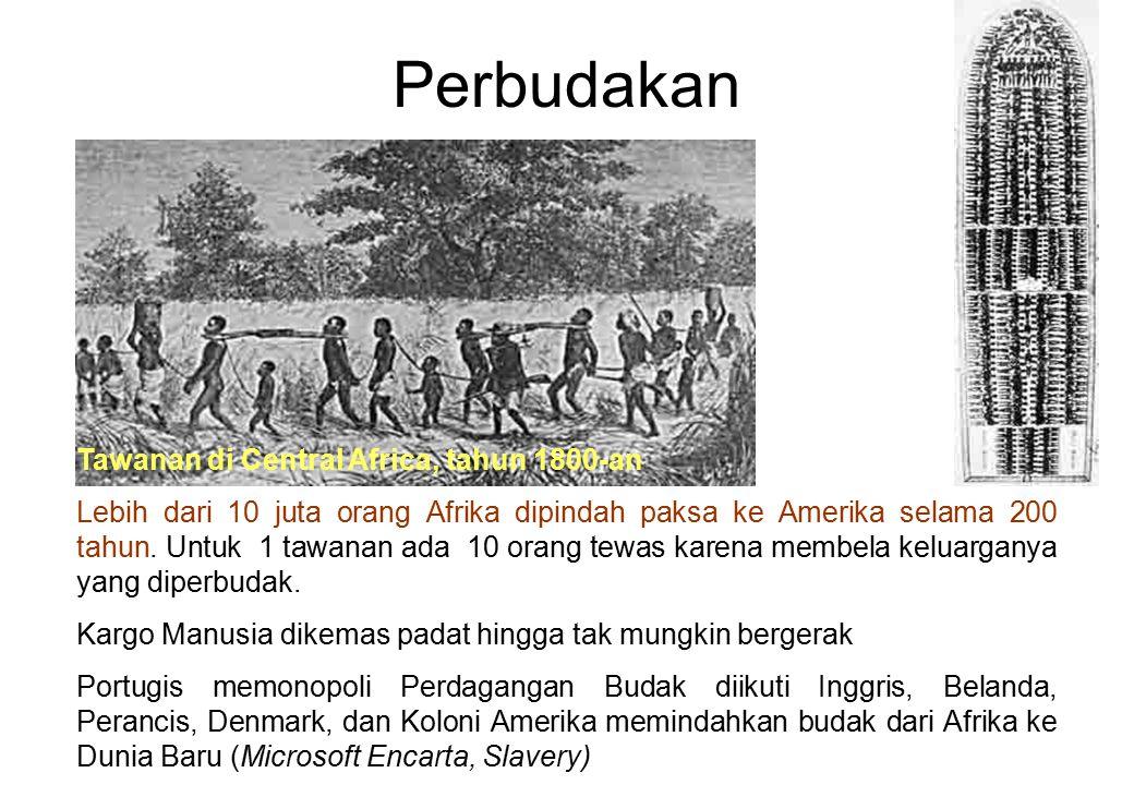 Perbudakan Tawanan di Central Africa, tahun 1800-an Lebih dari 10 juta orang Afrika dipindah paksa ke Amerika selama 200 tahun. Untuk 1 tawanan ada 10