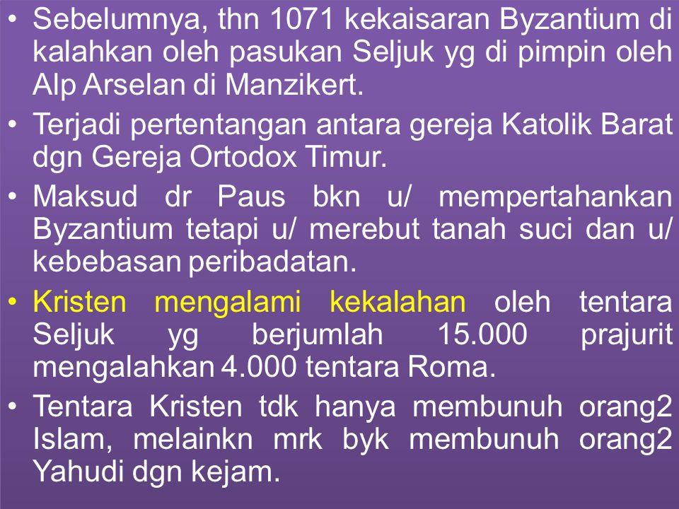 Sebelumnya, thn 1071 kekaisaran Byzantium di kalahkan oleh pasukan Seljuk yg di pimpin oleh Alp Arselan di Manzikert. Terjadi pertentangan antara gere