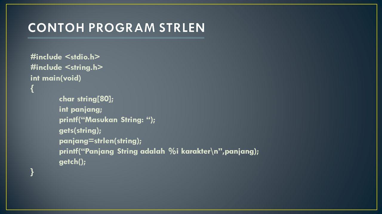 """#include int main(void) { char string[80]; int panjang; printf(""""Masukan String: """"); gets(string); panjang=strlen(string); printf(""""Panjang String adala"""
