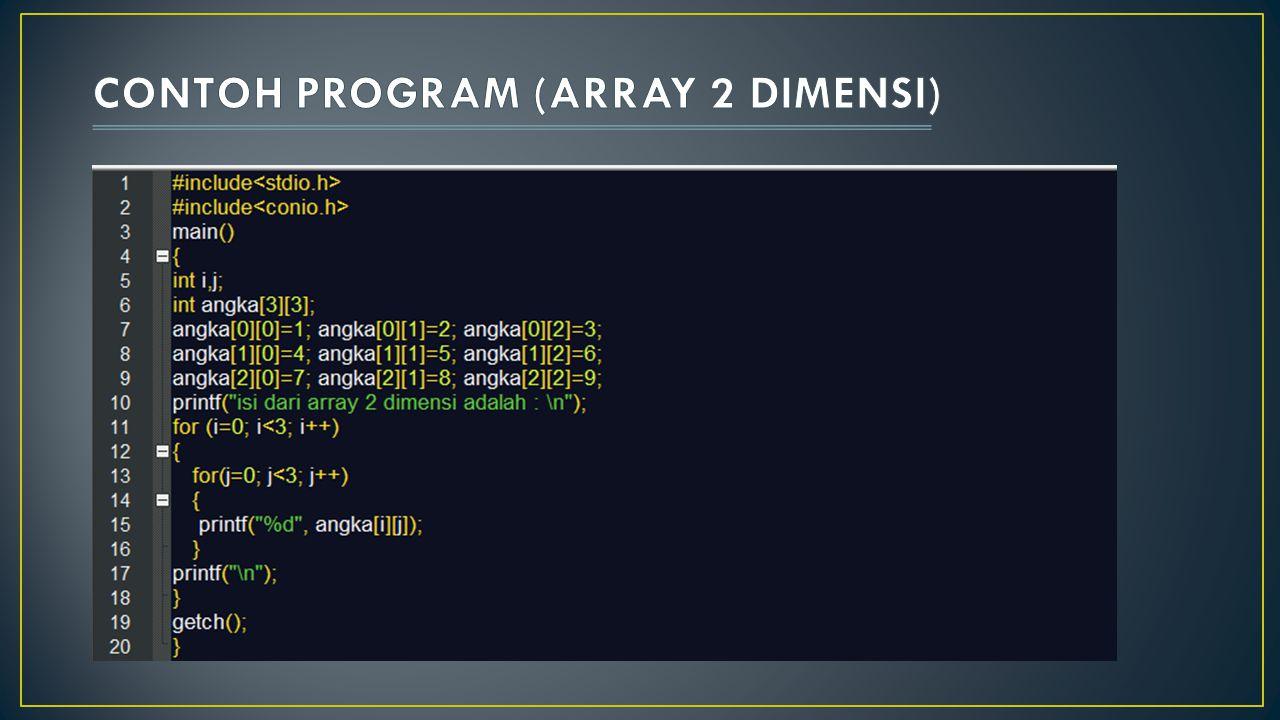  String adalah sebuah array yang bertipe char yang diakhiri dengan karakter null ().