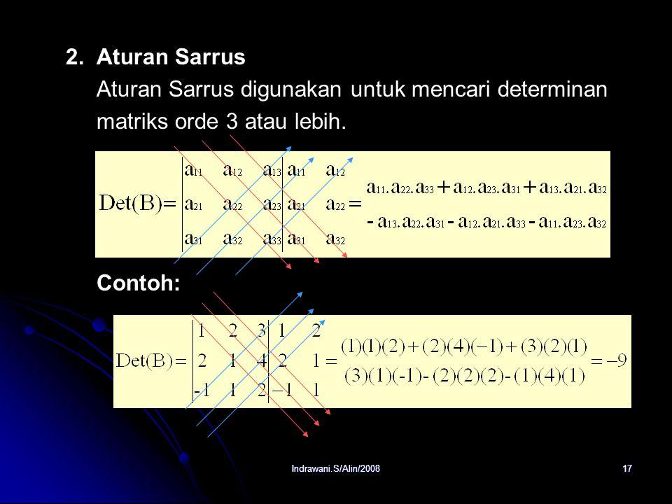 Indrawani.S/Alin/200816 Determinan Matriks Determinan Matriks 1. Perkalian elementer a. b.