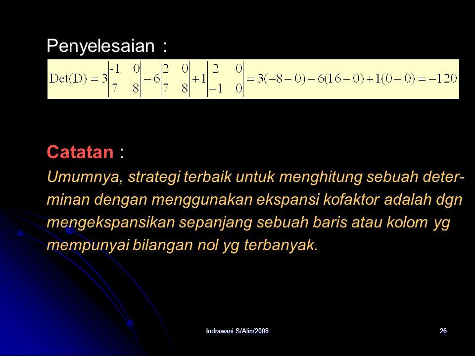 Indrawani.S/Alin/200825 Diketahui : Pertanyaan : Hitung det(D) dengan ekspansi kofaktor sepanjang kolom pertama !