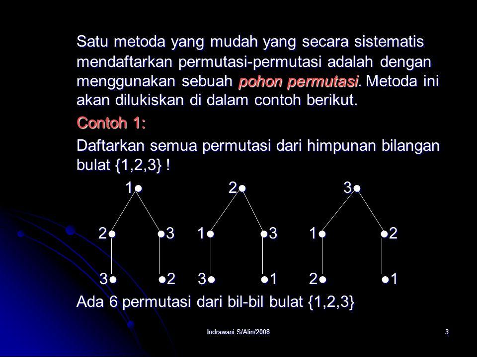 Indrawani.S/Alin/20082 1. Permutasi Definisi : Sebuah permutasi himpunan bilangan bulat {1,2,3,….,n} adalah sebuah susunan {1,2,3,….,n} adalah sebuah