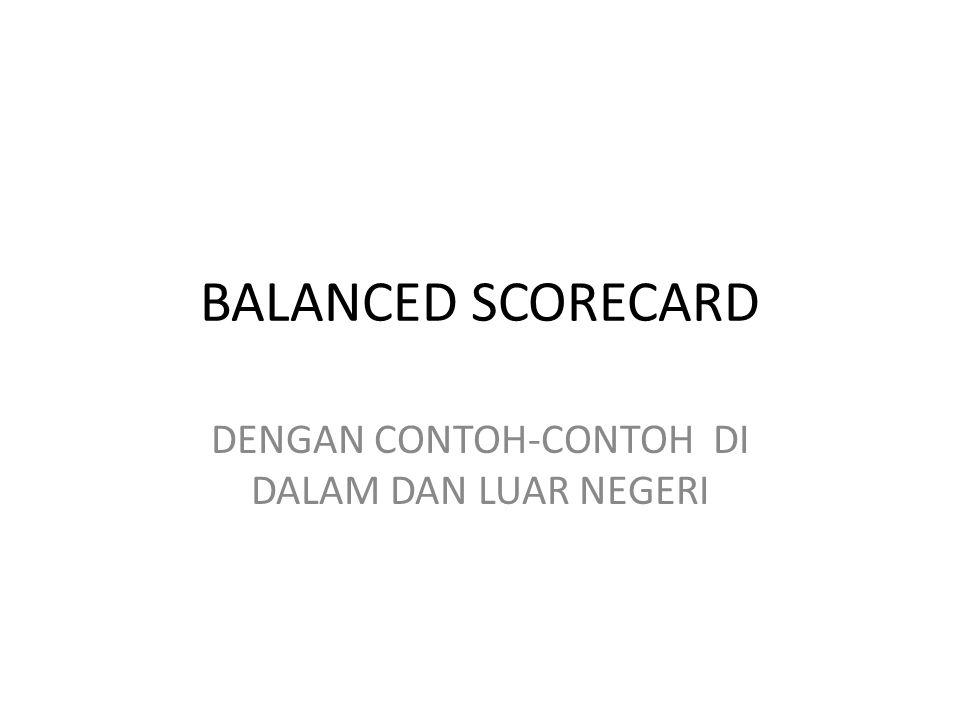 (Ref.: http://www.balancedscorecard.org/)http://www.balancedscorecard.org/ Adapun alih bahasa bagan tersebut secara bebas dalam bahasa Indonesia adalah sebagai berikut: