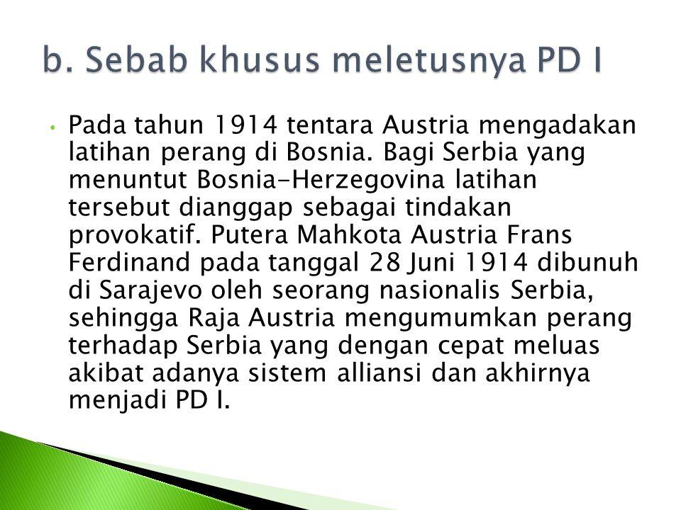 Pada tahun 1914 tentara Austria mengadakan latihan perang di Bosnia. Bagi Serbia yang menuntut Bosnia-Herzegovina latihan tersebut dianggap sebagai ti